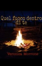 Quel fuoco dentro di te by readwithvi