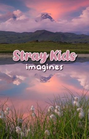 Stray Kids Imagines 💌 by leefel1x