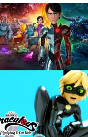 Miraculous: Tales of Cat Noir and the Trollhunters