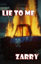 Lie To Me by zarry4win