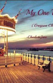 My One True Love (Greyson Chance FanFic) by CharlotteJaneChance
