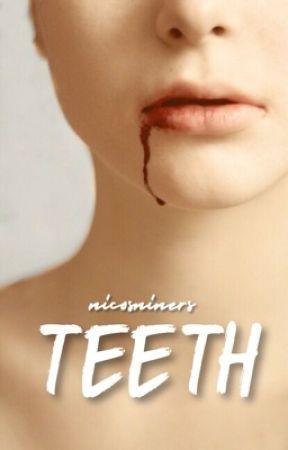 teeth ↣ joshler ✓ by nicosniners