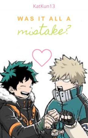 Was It All A Mistake? by KatKun13