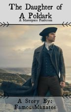 The Daughter Of a Poldark (Ross Poldark/Sam Carne/Hugh Armitage) by FamousManatee