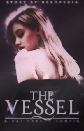 THE VESSEL (Kai Parker) by hexopedia