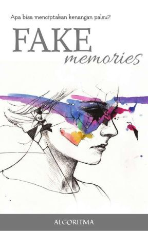 FAKE MEMORIES by HaluQueen_
