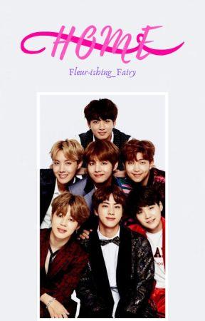 Home (Bangtan Sonyeondan | BTS Fanfiction) by Fleur-ishing_Fairy