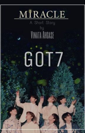 MIRACLE | GOT7 by ElysianJisung