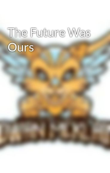 The Future Was Ours by DameRoseTyler1
