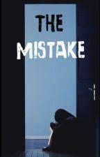 One Shot - The Mistake by starryceleste
