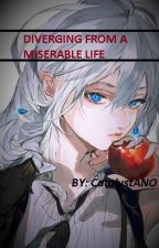 Diverging From a Miserable Life by CatalystANO