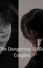 The Dangerous Mafia Couple 🔫✔ by Kim_Jaemine1270