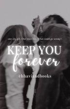 Keep You Forever ✔️ | HITTING BOOKSHELVES MID-JUNE 2020! by chhavi4778