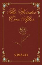 The Weirder Ever After by vrizeu