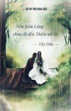 (Vong Tiện) Nếu như Kim Lăng chưa đi đến Thiên nữ từ by TraHoaCac