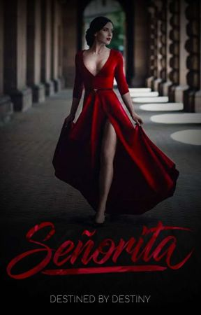 Señorita by DestinedbyDestiny