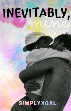Inevitably, Mine by simplyxgal