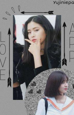 Love App  IZ*ONE Ahn Yujin & itzy Shin Ryujin [Fem x Reader] by YujiniePabo