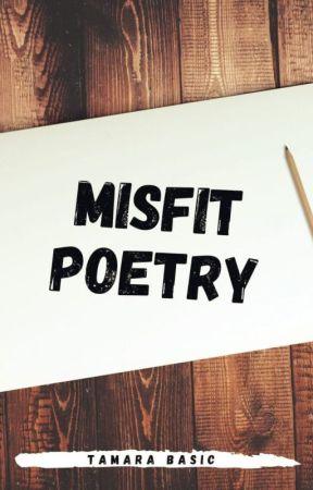 misfit poetry by TamaraBasic