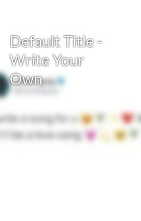 Default Title - Write Your Own by JazzHandsWithDeacon