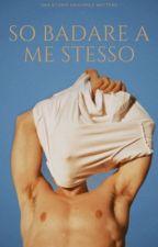 SO BADARE A ME STESSO. by _aleessandroo_