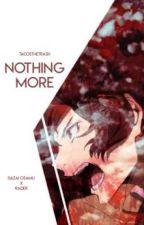 Nothing More // Dazai Osamu x Psycho Reader by TacosTheTrash