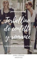 Torbellino de confetti y romance    Jerrie ✔️ by MGSfics