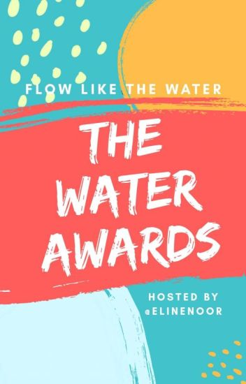 THE WATER AWARDS (Closed, Look At Description)
