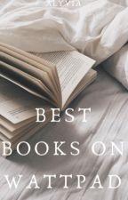 Best Books on Wattpad  by tooobsessedtbh19