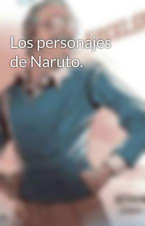 Los personajes de Naruto.  by mari2379