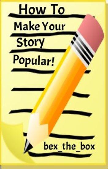 How To Make Your Story Popular! - Rebecca - Wattpad