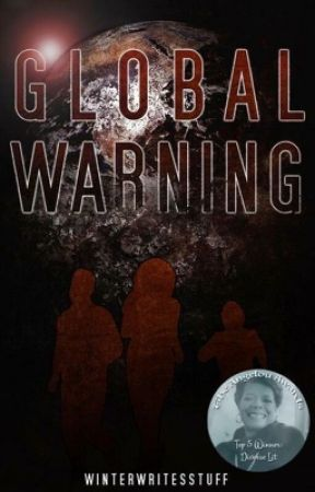 GLOBAL WARNING by Winterwritesstuff