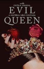 Evil Queen - A verdadeira história by CeciAmaral
