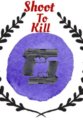 Shoot To Kill! by HostessBlonde