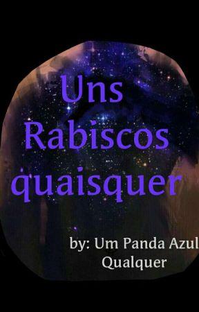 Uns Rabiscos Quaisquer by UmPandaAzulQualquer