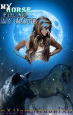 My Horse Found My Mate ~Werewolf/Human Romance~ *Hold* by oXDawnAngelXo