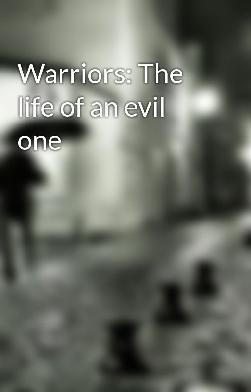 Warriors: The life of an evil one by koolkd