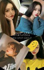 ENIGMA (New Girl Group ff) by exoismybackfoot