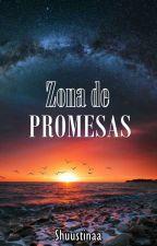 Zona de promesas by shuustinaa