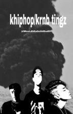 khiphop/krnb stuff by iWouLdbEaGoOdDadDY