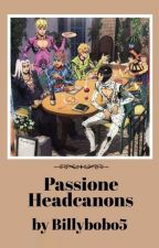 🎐 | Passione Headcanons by Billybobo5