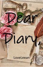 Dear Diary, by LoveLeean