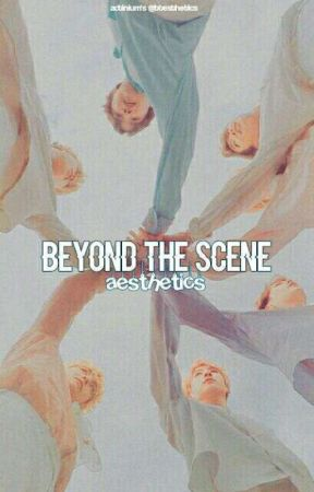 ℹ️. beyond the scene by btesthetics