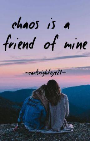 chaos is a friend of mine by CarlsRightEye21
