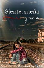 Siente, sueña y ama (En Ebook Y Papel) ya a la venta by Marisolgallardo50