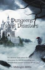Dungeons & Disasters: Ridiculous, Funny and Favourite D&D Moments  by Midnight-M00n