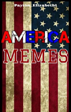 America Memes by Payton_Elizabeth1