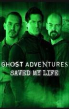 Ghost Adventures Saved My Life by SarahRogersNCISandGA