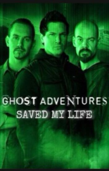 Ghost Adventures Saved My Life