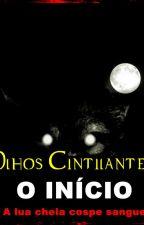 Olhos Cintilantes - O INÍCIO: A lua cheia cospe sangue by AlexSouza848